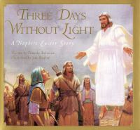 Cover image for Three days without light : a Nephite Easter story