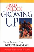 Cover image for Growing up : gospel answers about maturation and sex