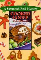 Cover image for Cooked goose.  bk. 4 : Savannah Reid series