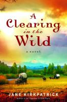 Cover image for A clearing in the wild. bk. 1 : Change and cherish historical series
