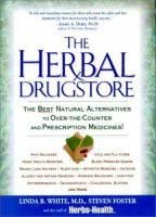 Cover image for The herbal drugstore : the best natural alternatives to over-the-counter & prescription medicines