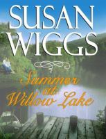 Cover image for Summer at Willow Lake. bk. 1 [large print] : Lakeshore chronicles series