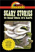 Cover image for Scary stories to read when it's dark / [Arnold Lobel, Lane Smith, Betsy Byars...et al.].