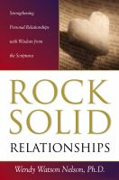 Imagen de portada para Rock-solid relationships : strengthening personal relationships with wisdom from the Scriptures