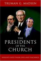 Cover image for The presidents of the church : insights into their lives and teachings