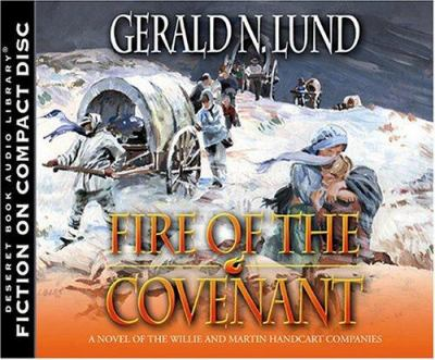 Cover image for Fire of the covenant [a novel of the Willie and Martin handcart companies]