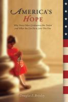 Cover image for America's hope : why every other civilization has failed and what you can do to save this one