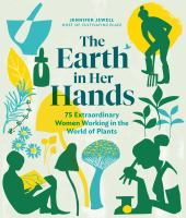 Cover image for The earth in her hands : 75 extraordinary women working in the world of plants