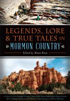 Cover image for Legends, lore & true tales in Mormon Country