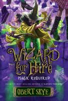 Cover image for Magic required. bk. 3 : Wizard for hire series