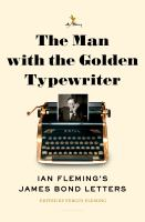 Cover image for The man with the golden typewriter : Ian Fleming's James Bond letters