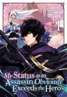 Imagen de portada para My status as an assassin obviously exceeds the hero's. Vol. 1 [graphic novel] : My status as an assassin obviously exceeds the hero's series