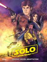 Cover image for Solo, a Star Wars story [graphic novel]