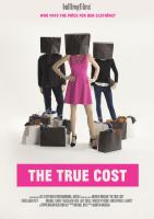 Cover image for The true cost [videorecording DVD] : Who pays the price for our clothing?