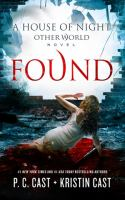 Cover image for Found. bk. 4 House of Night, other world series