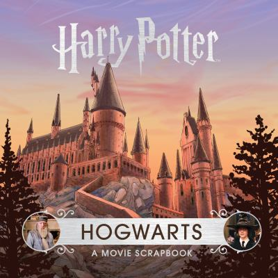 Cover image for Harry Potter : Hogwarts : a movie scrapbook
