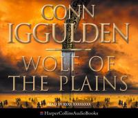 Cover image for Wolf of the plains. bk. 1 [sound recording CD] : Conqueror series