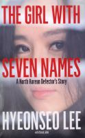 Cover image for The girl with seven names : a North Korean defector's story