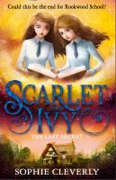 Cover image for The last secret. bk. 6 : Scarlet and Ivy series