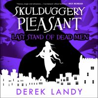 Cover image for Last stand of dead men Skulduggery Pleasant Series, Book 8.