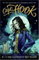 Cover image for Capt. Hook : the adventures of a notorious youth