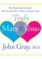 Cover image for Truly Mars & Venus : the illustrated essential Men are from Mars, women are from Venus