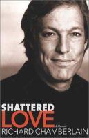 Cover image for Shattered love : a memoir