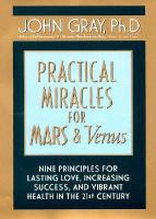 Cover image for Practical miracles for Mars & Venus : nine principles for lasting love, increasing success, and vibrant health in the twenty-first century