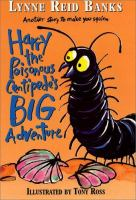 Cover image for Harry the poisonous centipede's big adventure : another story to make you squirm