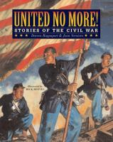 Cover image for United no more! : stories of the Civil War