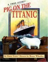 Cover image for Pig on the Titanic : a true story!