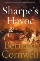 Cover image for Sharpe's havoc. bk. 07 : Richard Sharpe series ; Richard Sharpe and the campaign in northern Portugal, Spring 1809