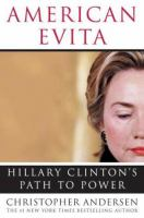 Cover image for American Evita : Hillary Clinton's path to power