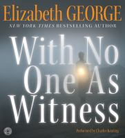 Cover image for With no one as witness. bk. 13 Inspector Lynley series