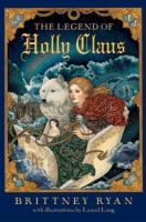 Cover image for The legend of Holly Claus :  Julie Andrews collection
