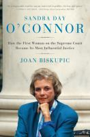 Cover image for Sandra Day O'Connor : how the first woman on the Supreme Court became its most influential justice