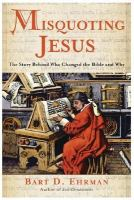 Cover image for Misquoting Jesus : the story behind who changed the Bible and why