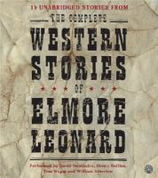 Cover image for The complete western stories of Elmore Leonard