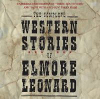 """Cover image for Unabridged recordings of """"Three-ten to Yuma"""" and """"Saint with a six-gun"""" taken from the complete Western stories of Elmore Leonard."""