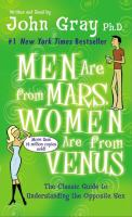 Cover image for Men are from Mars, women are from Venus the classic guide to understanding the opposite sex