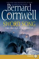 Cover image for Sword song. bk. 4 [large print] : the battle for London : Last Kingdom series