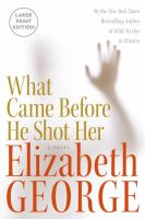 Cover image for What came before he shot her. bk. 14 : Inspector Lynley series