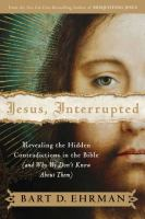 Cover image for Jesus, interrupted : revealing the hidden contradictions in the Bible (and why we don't know about them)