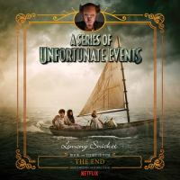 Cover image for The end A Series of Unfortunate Events, Book 13.
