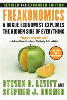Cover image for Freakonomics [large print] : a rogue economist explores the hidden side of everything