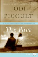 Cover image for The pact [large print] : a love story