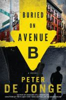 Cover image for Buried on Avenue B : a novel