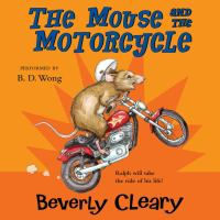 Cover image for The mouse and the motorcycle Ralph S. Mouse Series, Book 1.