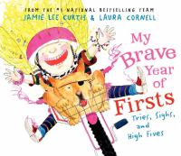 Cover image for My brave year of firsts : tries, sighs, and high fives