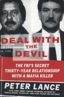 Cover image for Deal with the devil : the FBI's secret thirty-year relationship with a Mafia killer